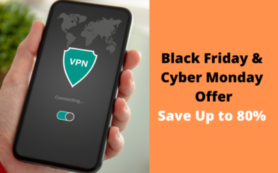 Black Friday And Cyber Monday VPN & Proxy Deals 2021 You Shouldn't Miss