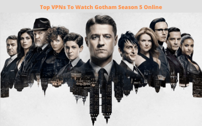Watch Gotham Season 5 Online From Anywhere Using These Tricks