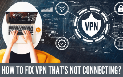Trouble Connecting To A VPN? – Causes And Solutions
