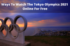 Ways To Watch The Tokyo Olympics 2021 Online For Free From Anywhere